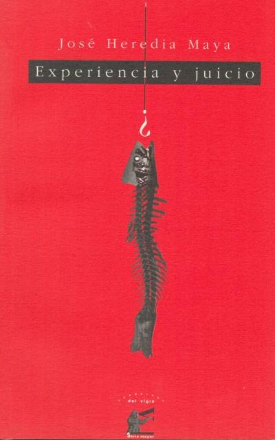 01_José Heredia Maya, Experiencia y juicio (1999)