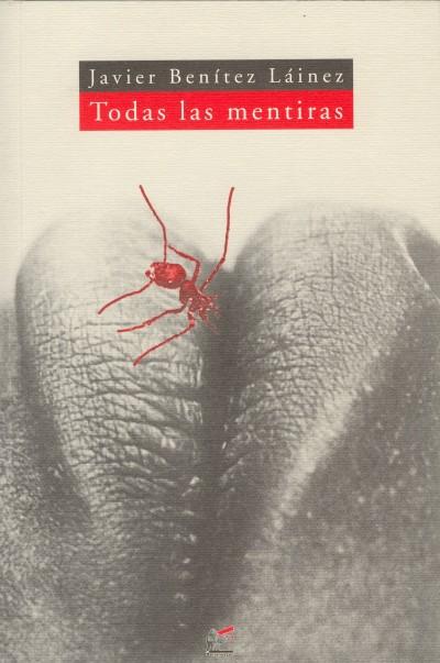 05_Javier Benítez, Todas las mentiras (2006)