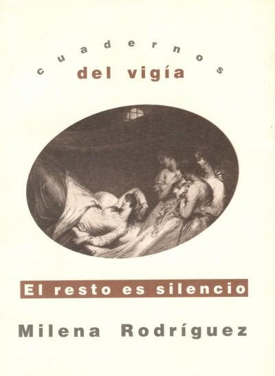 7 - MILENA RODRÍGUEZ El resto es silencio (1999)