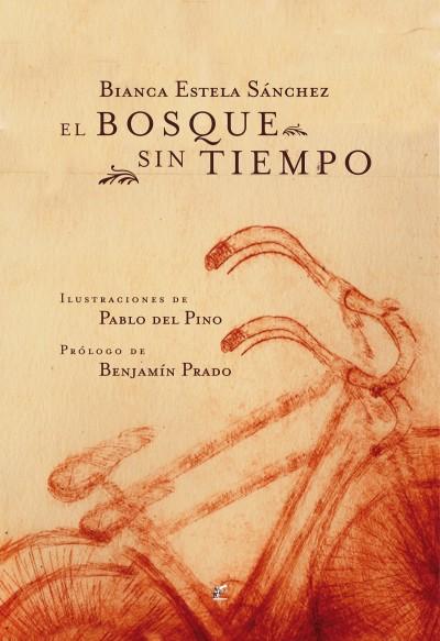 Bianca Estela Sánchez, El bosque sin tiempo (2009)
